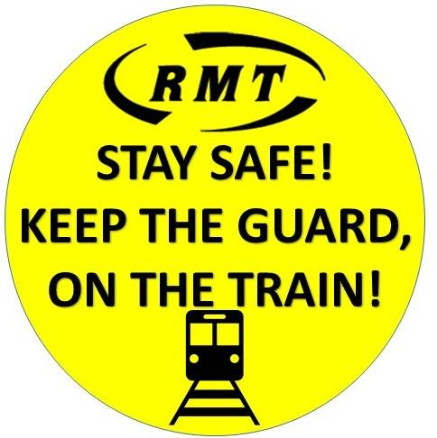RMT: Stay safe! Keep the guard on the train!